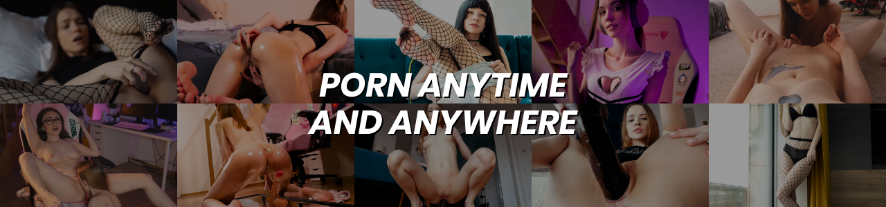 Porn Anytime and anywhere